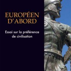 """""""Européen d'abord – Essai sur la préférence de civilisation"""""""