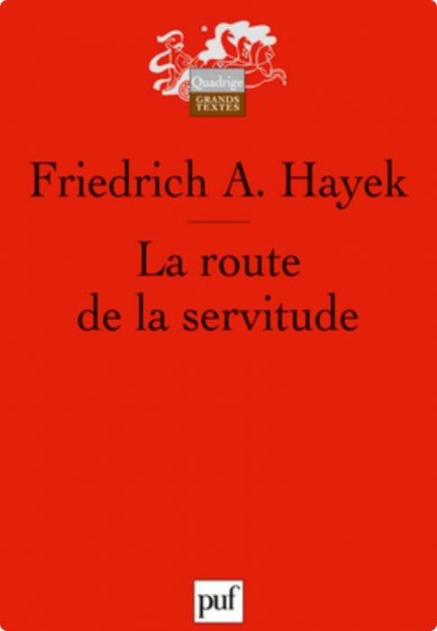 Friedrich Hayek, La route de la servitude1944