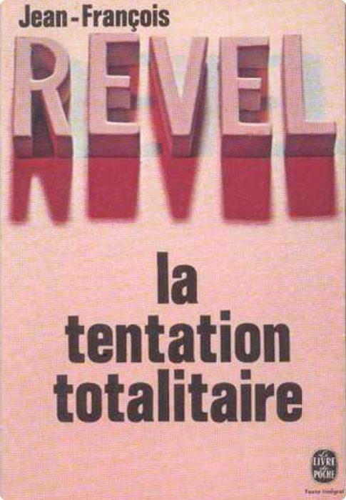 Jean-FrançoisRevel, La tentation totalitaire1976