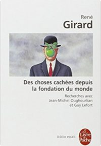 RenéGirard, Des choses cachées depuis la fondation du Monde1978
