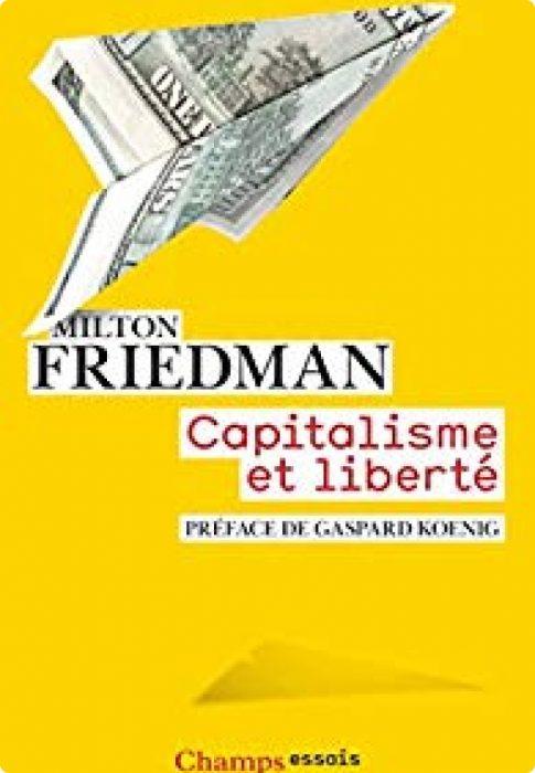 MiltonFriedman, Capitalisme et Liberté1980