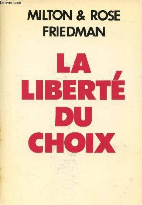 Milton et Rose Friedman Belfond, La liberté de choix1980