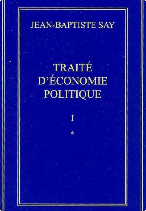 Jean-Baptiste Say, Traité d'Économie Politique1819