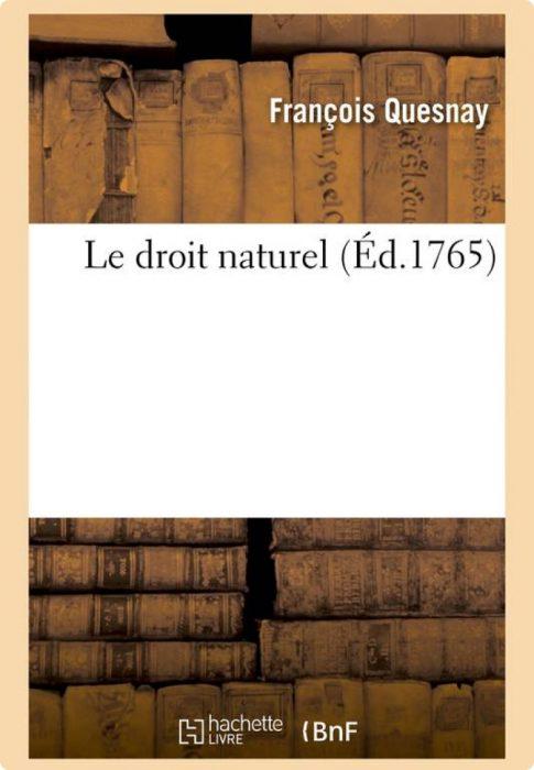 François Quesnay, Le Droit Naturel1765