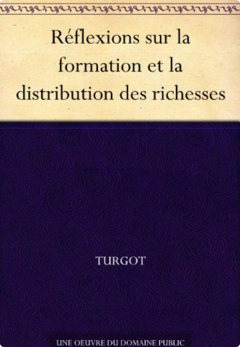 Anne-Robert-Jacques Turgot, Réflexion sur la Formation et la Distribution des Richesses1766