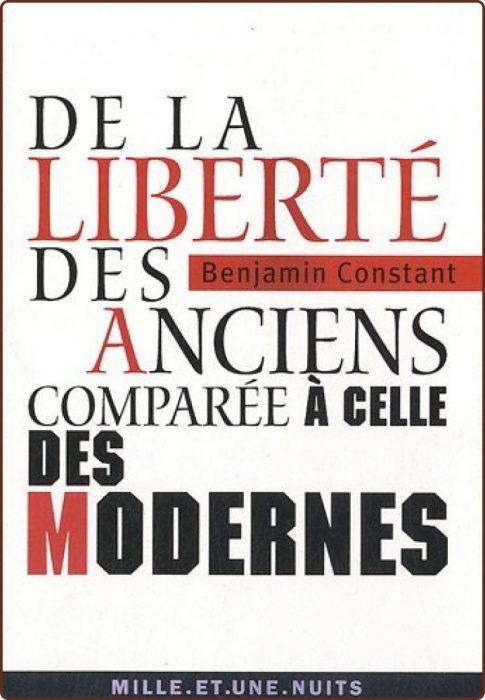Benjamin Constant, De la Liberté des Anciens Comparée à celle des Modernes1819