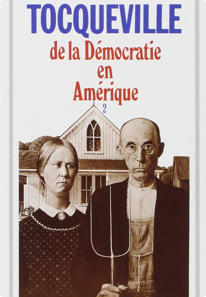 Alexis de Tocqueville, De la Démocratie en Amérique1840